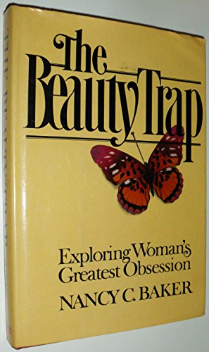The Beauty Trap: Exploring Woman's Greatest Obsession