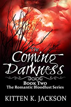 The Coming Darkness (Romantic Bloodlust Book 2) by [Jackson, Kitten K.]