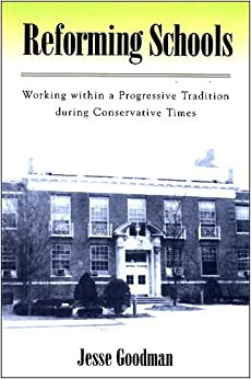 Book Reforming Schools: Working Within a Progressive Tradition During Conservative Times by Goodman Jesse (2006-07-06)