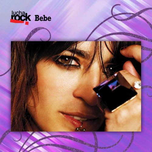 Lucha Rock: Bebe [Explicit]