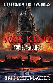 War King: A Viking Age Novel (Hakon's Saga Boo