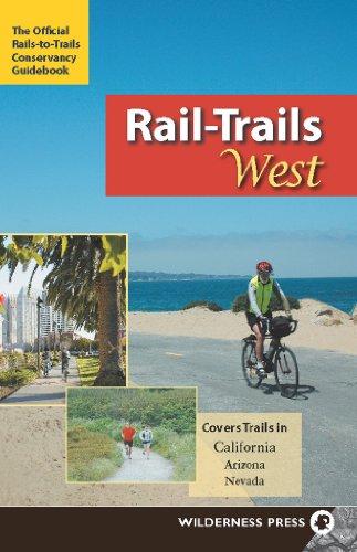 Rail-Trails West: California, Arizona, and Nevada