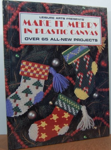Make it merry in plastic canvas (Plastic canvas library series)