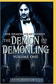 The Demon and the Demonling: Volume 1 (The Demon Heart)