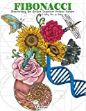 Download Fibonacci: Discovering the Golden Sequence Behind Nature: A Coloring Book for Adults in PDF ePUB Free Online