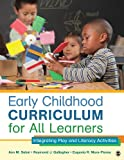 Early Childhood Curriculum for All Learners : Integrating Play and Literacy Activities, Selmi, Ann M. (McLoughlin) and Gallagher, Raymond J., 1452240299