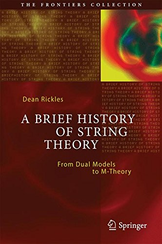 A Brief History of String Theory: From Dual Models to M-Theory (The Frontiers Collection)