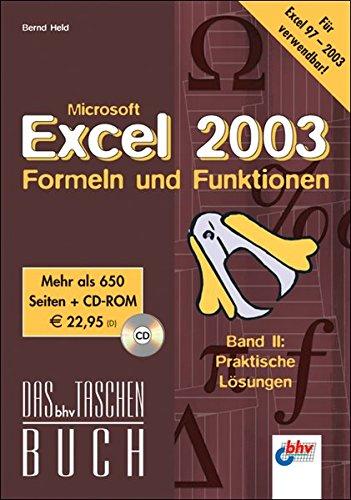 Excel 2003 - Formeln und Funktionen: Band II: Praktische Lösungen (DAS bhv TASCHENBUCH)