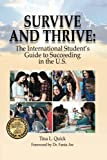 Survive and Thrive: The International Student's Guide to Succeeding in the U.S.