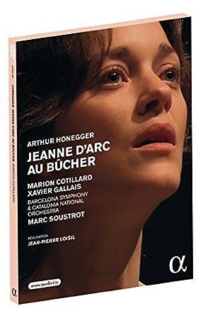Jeanne d'Arc au Bucher by Marion Cotillard