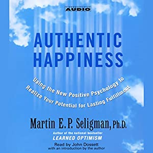 Authentic Happiness Audiobook