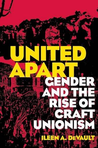 Download United Apart: Gender and the Rise of Craft Unionism ebook