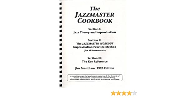 The Jazzmaster Cookbook: Jazz Theory and Improvisation, featuring ...
