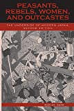 Peasants, Rebels, Women, and Outcastes: The Underside of Modern Japan, Mikiso Hane, 0742525252