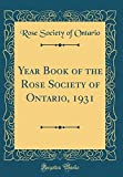 Amazon / Forgotten Books: Year Book of the Rose Society of Ontario, 1931 Classic Reprint (Rose Society of Ontario)