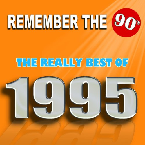 Remember the 90's : The Really Best of 1995