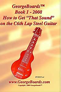 "Lap Steel Guitar Instructional DVD GeorgeBoards Book 1 - 2008 How to Get ""That Sound"""