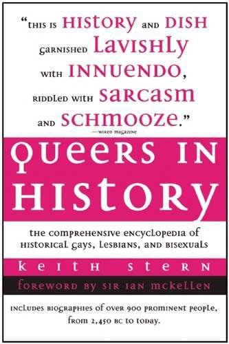 Read Online Queers in History: The Comprehensive Encyclopedia of Historical Gays, Lesbians and Bisexuals ebook