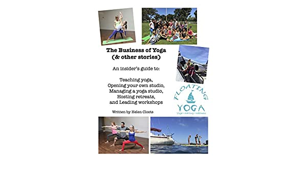 The Business of Yoga (& other stories): An insiders guide ...