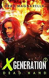 XGeneration 7: Dead Hand (XGeneration Series)