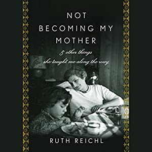 Not Becoming My Mother Audiobook