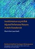 Investitionssteuerung Mit Risk Adjusted Performance Measures Im Nicht-Finanzbereich, Lauerbach, Maximilian, 363162333X