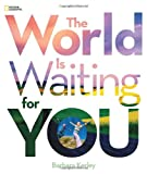 The World Is Waiting for You, Barbara Kerley, 1426311141