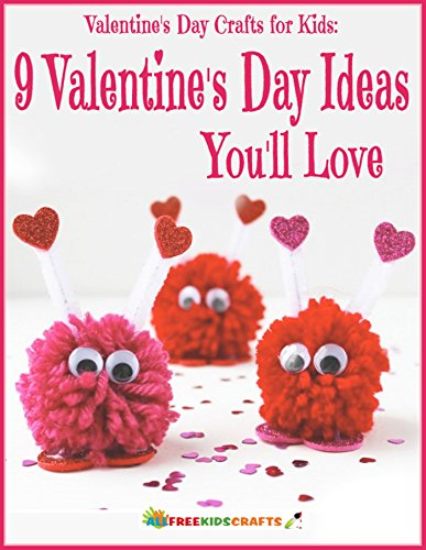 Valentine's Day Crafts for Kids: 9 Valentine's Day Ideas You'll Love by [Publishing, Prime]