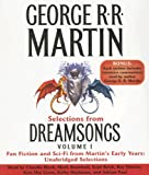 Selections from Dreamsongs 1: Fan Fiction and Sci-Fi from Martin's Early Years: Unabridged Selections