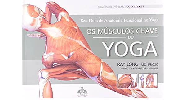 Musculos Chave Do Yoga, Os (Em Portuguese do Brasil): Ray ...