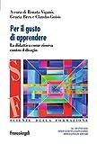 img - for Per il gusto di apprendere. La didattica come risorsa contro il disagio (Scienze della formazione. Strumenti) (Italian Edition) book / textbook / text book