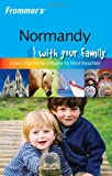 Normandy with Your Family, Rhonda Carrier, 0470319518