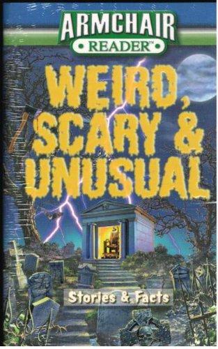 Armchair Reader Weird, Scary & Unusual