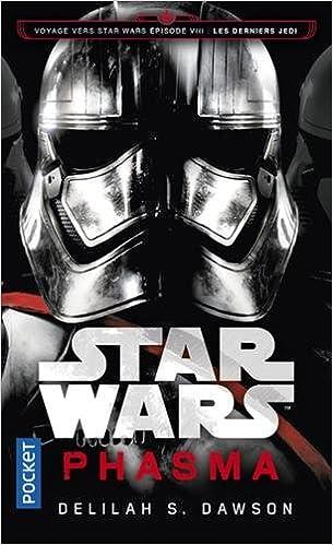 Star Wars : Phasma : Voyage vers l'épisode VIII : Les Derniers Jedi - Delilah S. DAWSON (2018) sur Bookys