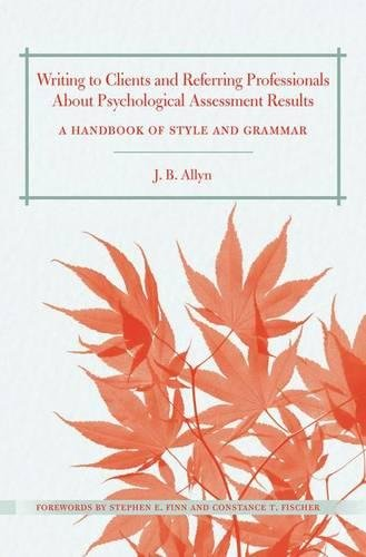 Book cover from Writing to Clients and Referring Professionals about Psychological Assessment Results: A Handbook of Style and Grammarby J. B. Allyn
