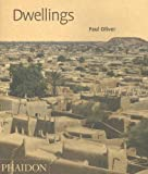 Dwellings: The Vernacular House Worldwide, Paul Oliver, 0714847933