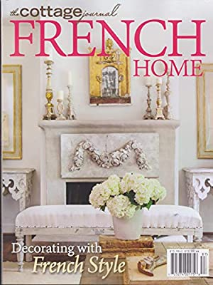 Cottage Journal French Home Decorating With French Style ...