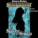 Silver for Souls: Delilah Devilshot, Book 4 | Alana Melos