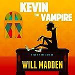 Kevin the Vampire | Will Madden