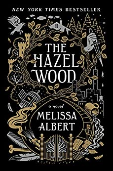 The Hazel Wood: A Novel by [Albert, Melissa]