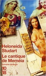 Le cantique de Meméia : roman, Studart, Heloneida