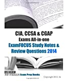 CIA, CCSA and CGAP Exams All-In-one ExamFOCUS Study Notes and Review Questions 2014, ExamREVIEW, 1494383799