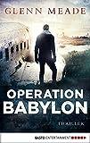 Operation Babylon: Thriller (German Edition)