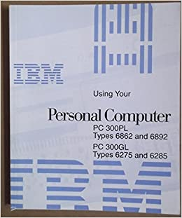Using Your Personal Computer - PC 300PL Types 6862 and 6892