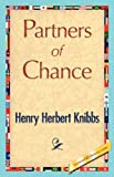 Partners of Chance, Henry Herbert Knibbs, 1421847779
