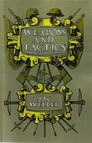 Weapons And Tactics: Hastings to Berlin, Weller, Jac