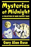 Mysteries at Midnight, Gary Alan Ruse, 1105675165