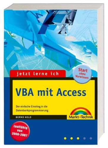 Jetzt lerne ich VBA mit Access: Der einfache Einstieg in die Datenbankprogrammierung Taschenbuch – 11. September 2007 Bernd Held Markt+Technik Verlag 3827241197 Programmiersprachen