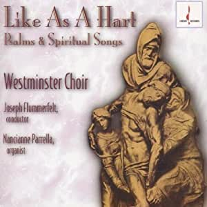 Like As A Hart-Psalms & Spiritual Songs by Westminster Choir [Music CD]