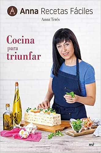 Cocina Para Triunfar por Anna Recetas Fáciles epub